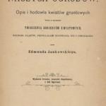 Kwiaty naszych ogrodów, E. Jankowski, 1895r.