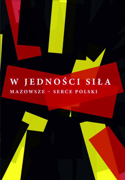 W jedności siła. Mazowsze - serce Polski